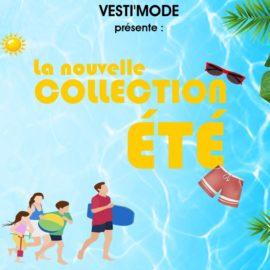 La collection été est arrivée au Vesti'Mode
